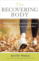 The Recovering Gody: Physical and Spiritual Fitness for Living Clean and Sober