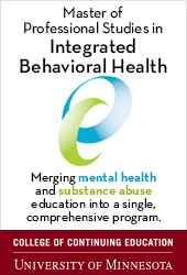 Master of Professional Studies in Integrated Behavioral Health, College of Continuing Education, University of Minnesota