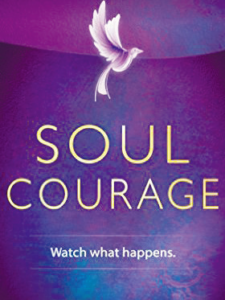 Soul Courage, Watch what happens. By Tara-Jenelle Walsch
