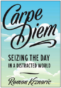 Carpe Diem, Seizing the Day in a Distracted World