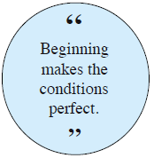 Beginning makes the conditions perfect.