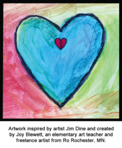 Artwork inspired by artist Jim Dine and created by Joy Blewett, an elementary art teacher and freelance artist from Rochester, MN.